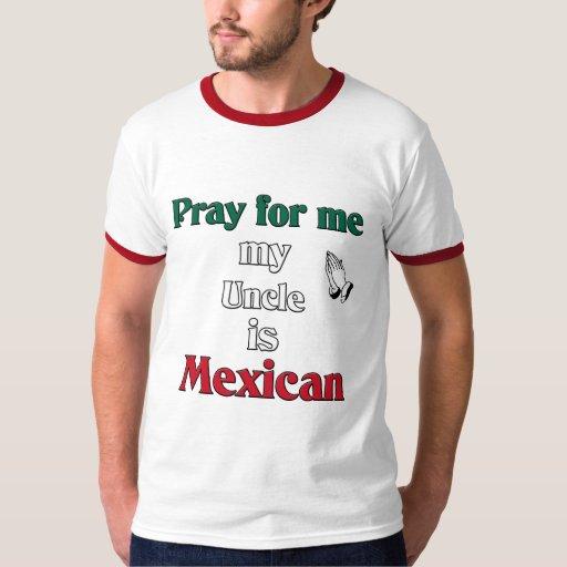Ruegue para mí que mi tío es mexicano remeras