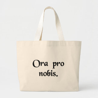 Ruegue para nosotros bolsas