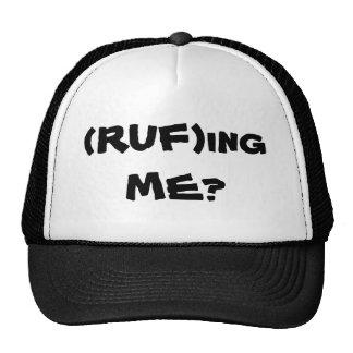 (RUF)ing ME? Trucker Hat