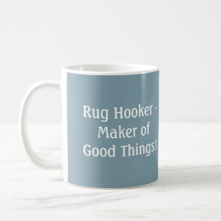 Rug Hooker's Psalm - 11 oz Mug