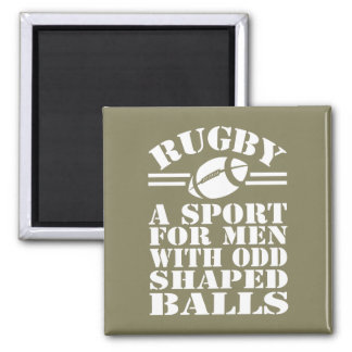 Rugby a sport for men with odd shaped balls 2 inch square magnet