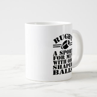 Rugby a sport for men with odd shaped balls large coffee mug