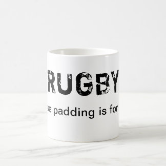 Rugby - Because padding is for wimps Coffee Mug