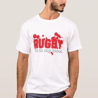 Rugby - it's in my blood T-Shirt