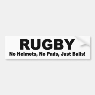 RUGBY no pads, no helmets, just balls! funny Car Bumper Sticker