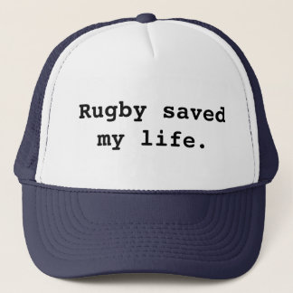 Rugby saved my life. trucker hat