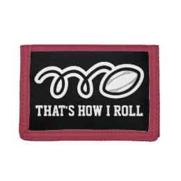 Rugby wallet with funny quote | Thats how i roll