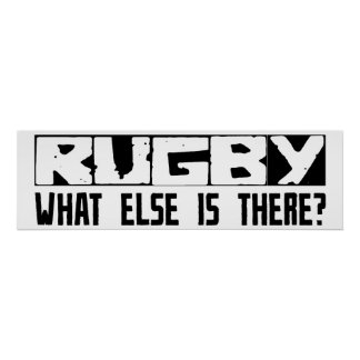 Rugby What Else Is There? Posters