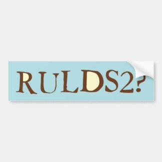 RULDS2? CAR BUMPER STICKER
