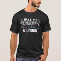 Rule#1 Don't Mess With The Anal Cancer Warrior T-Shirt