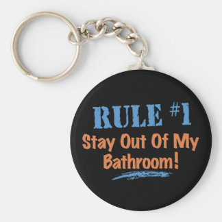 Rule #1 Stay Out Of My Bathroom Keychains