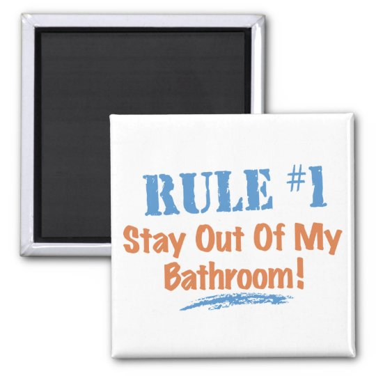 Rule #1 Stay Out Of My Bathroom Magnet