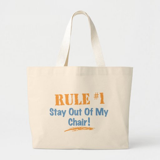 Rule #1 Stay Out Of My Chair Bag