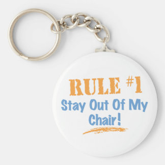 Rule #1 Stay Out Of My Chair Keychain