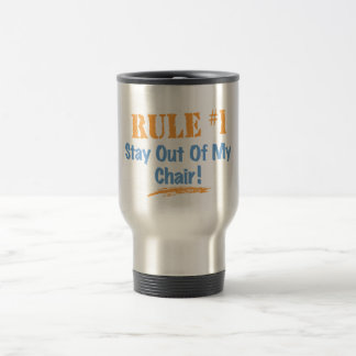 Rule #1 Stay Out Of My Chair Travel Mug