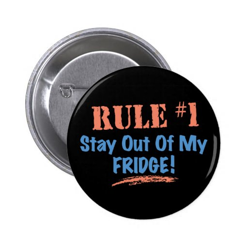 Rule #1 Stay Out Of My Fridge 2 Inch Round Button