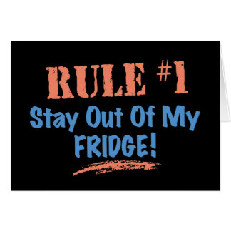Rule 1 Stay Out Of My Fridge Greeting Cards