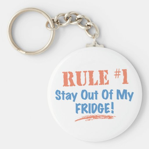 Rule #1 Stay Out Of My Fridge Key Chains