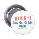 Rule #1 Stay Out Of My Fridge Pin