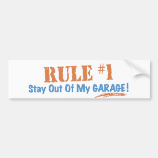 Rule #1 Stay Out Of My Garage Bumper Sticker