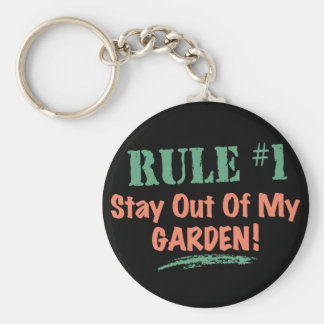 Rule #1 Stay Out Of My Garden Key Chain