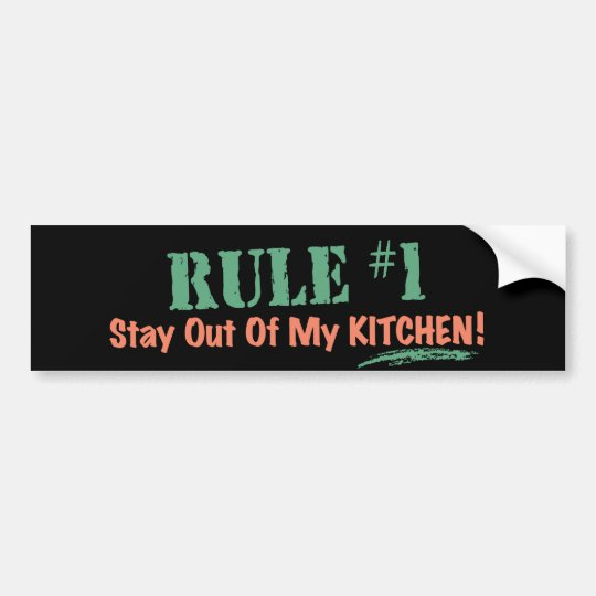 Rule #1 Stay Out Of My Kitchen Bumper Sticker