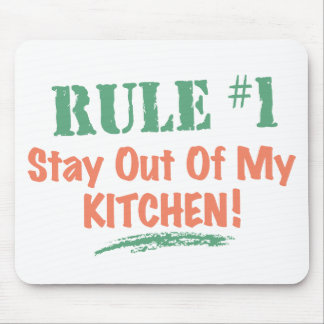 Rule #1 Stay Out Of My Kitchen Mouse Pad