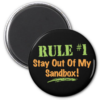 Rule #1 Stay Out Of My Sandbox! 2 Inch Round Magnet