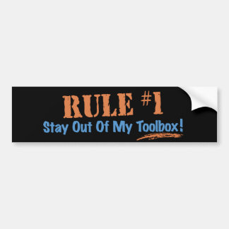 Rule #1 Stay Out Of My Tool Box Bumper Sticker