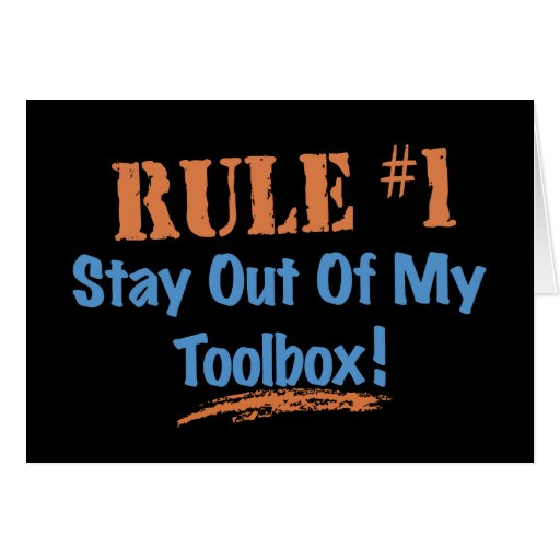 Rule #1 Stay Out Of My Tool Box Card