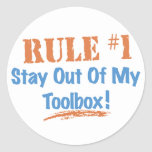 Rule #1 Stay Out Of My Tool Box Round Sticker