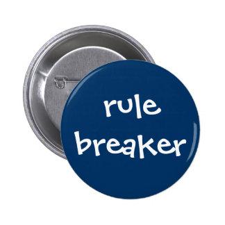 Rule Breaker Buttons