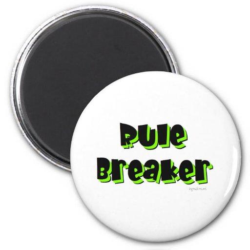Rule Breaker Refrigerator Magnet