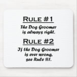 Rule Dog Groomer Mouse Pad