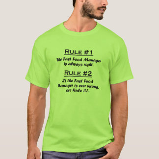Rule Fast Food Manager T-Shirt