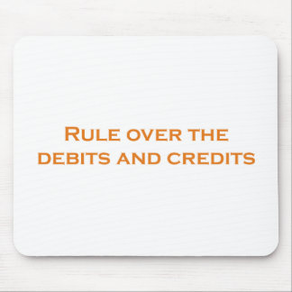 Rule over the Debits and Credits Mouse Pad