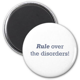 Rule over the disorders! magnet