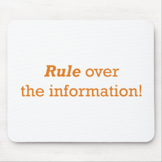 Rule over the information! mouse pad