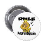 Rule Postpartum Depression Pinback Button