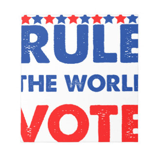 Rule the world vote notepad