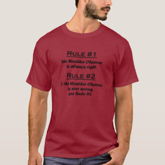 Rule Weather Observer T-Shirt