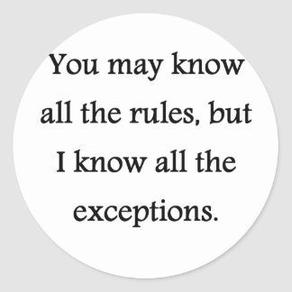 Rules and Exceptions Round Sticker
