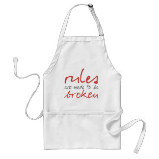 Rules Are Made To Be Broken Apron