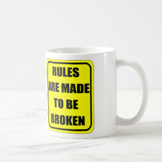 Rules are made to be broken classic white coffee mug