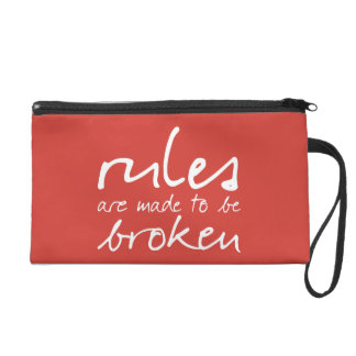 Rules Are Made To Be Broken Wristlet Bag