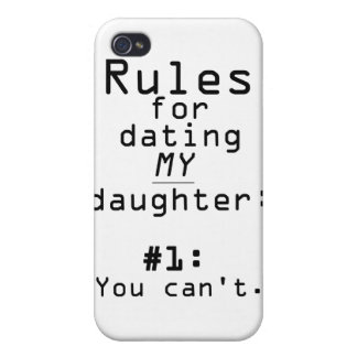 Rules for dating my daughter cover for iPhone 4