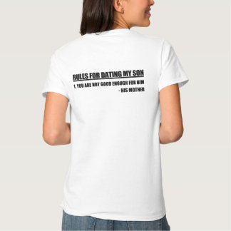 Rules For Dating My Son Mother's Edition T Shirt