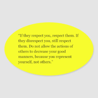 RULES OF RESPECTING OTHERS QUOTES EXPRESSIONS SHOU OVAL STICKER