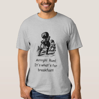 Rum - A Pirate's Breakfast Tee Shirt