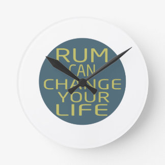 Rum Can Change Your Life Round Clocks